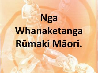 Nga Whanaketanga Rumaki Maori.