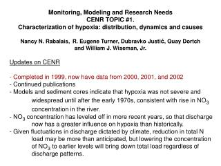 Monitoring, Modeling and Research Needs CENR TOPIC 1.   Characterization of hypoxia: distribution, dynamics and causes