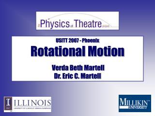 USITT 2007 - Phoenix Rotational Motion   Verda Beth Martell Dr. Eric C. Martell