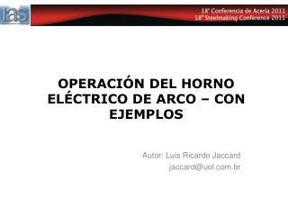 OPERACI N DEL HORNO EL CTRICO DE ARCO   CON EJEMPLOS