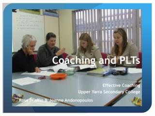 Coaching and PLTs