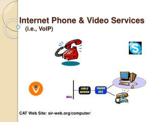 Internet Phone  Video Services