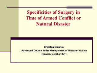 Specificities of Surgery in Time of Armed Conflict or Natural Disaster