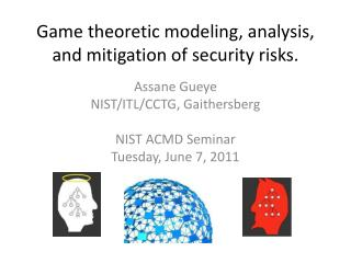 Game theoretic modeling, analysis, and mitigation of security risks.