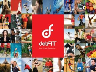 Bring the dotFIT Me program to life