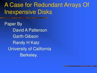 A Case for Redundant Arrays Of Inexpensive Disks