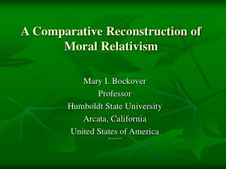 A Comparative Reconstruction of Moral Relativism