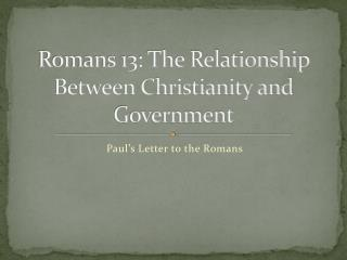 Romans 13: The Relationship Between Christianity and Government