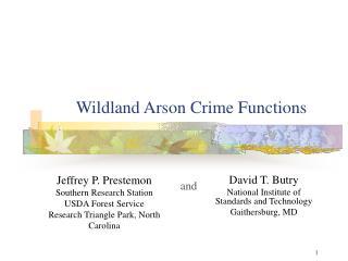 Wildland Arson Crime Functions