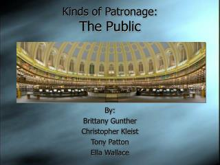 Kinds of Patronage: The Public
