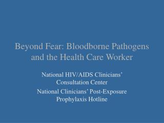 Beyond Fear: Bloodborne Pathogens and the Health Care Worker