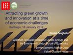 Dimitri Zenghelis   Grantham Research Institute on Climate Change and the Environment London School of Economics,  Senio