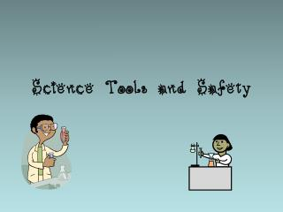 Science Tools and Safety