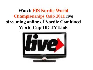 Watch FIS Nordic World Championships Oslo 2011 live streamin