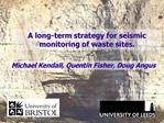 A long-term strategy for seismic monitoring of waste sites.
