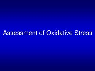 Assessment of Oxidative Stress