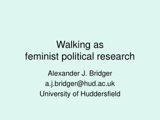 Walking as  feminist political research