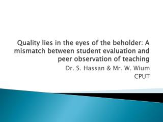 Quality lies in the eyes of the beholder: A mismatch between student evaluation and peer observation of teaching