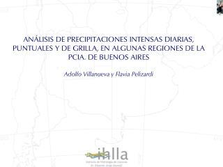 AN LISIS DE PRECIPITACIONES INTENSAS DIARIAS, PUNTUALES Y DE GRILLA, EN ALGUNAS REGIONES DE LA PCIA. DE BUENOS AIRES  Ad