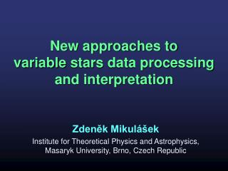 New approaches to variable stars data processing and interpretation