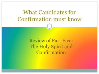 What Candidates for Confirmation must know