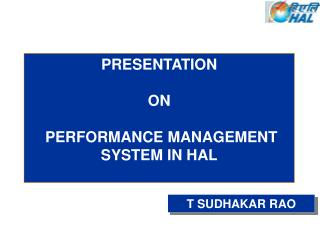 PRESENTATION   ON   PERFORMANCE MANAGEMENT  SYSTEM IN HAL