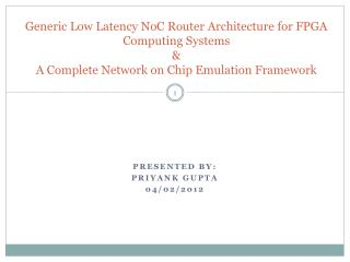 Generic Low Latency NoC Router Architecture for FPGA Computing Systems  A Complete Network on Chip Emulation Framework