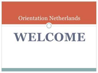 Orientation Netherlands