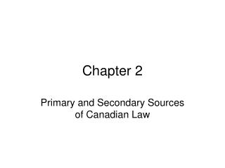 Primary and Secondary Sources of Canadian Law