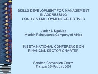 SKILLS DEVELOPMENT FOR MANAGEMENT IN ADDRESSING EQUITY  EMPLOYMENT OBJECTIVES   Junior J. Ngulube Munich Reinsurance Com