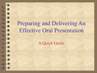 Preparing and Delivering An Effective Oral Presentation