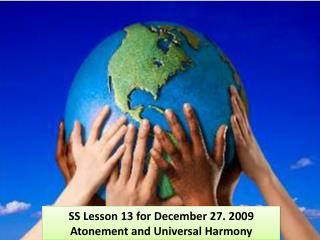 SS Lesson 13 for December 27. 2009 Atonement and Universal Harmony