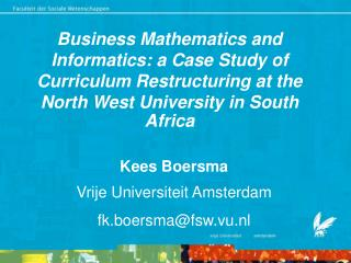 Business Mathematics and Informatics: a Case Study of Curriculum Restructuring at the North West University in South Afr