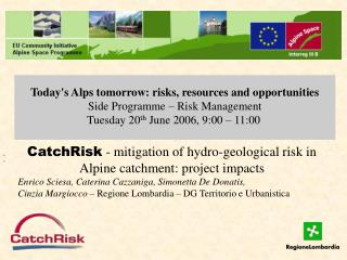 Todays Alps tomorrow: risks, resources and opportunities Side Programme   Risk Management  Tuesday 20th June 2006, 9:0