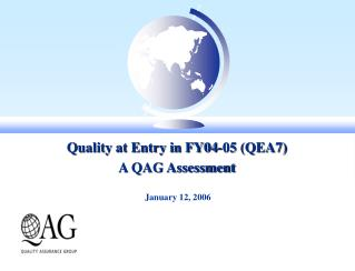 Quality at Entry in FY04-05 QEA7 A QAG Assessment