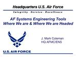 AF Systems Engineering Tools  Where We are  Where We are Headed