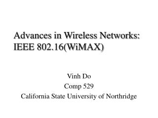 Advances in Wireless Networks: IEEE 802.16WiMAX