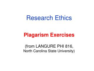 Research Ethics   Plagarism Exercises  from LANGURE PHI 816, North Carolina State University