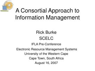 A Consortial Approach to Information Management