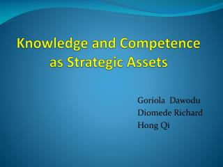 Knowledge and Competence as Strategic Assets