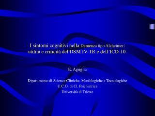 I sintomi cognitivi nella Demenza tipo Alzheimer:  utilit  e criticit  del DSM IV-TR e dell ICD-10.
