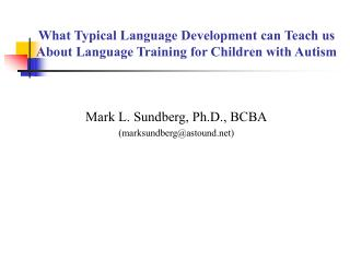 What Typical Language Development can Teach us About Language Training for Children with Autism