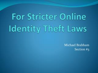 For Stricter Online Identity Theft Laws