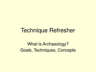 Technique Refresher