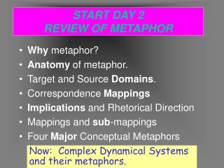 START DAY 2 REVIEW OF METAPHOR