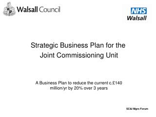 Strategic Business Plan for the  Joint Commissioning Unit