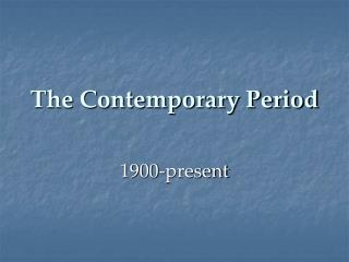 The Contemporary Period