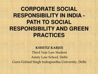 CORPORATE SOCIAL RESPONSIBILITY IN INDIA - PATH TO SOCIAL RESPONSIBILITY AND GREEN PRACTICES
