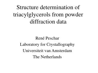 Structure determination of triacylglycerols from powder diffraction data