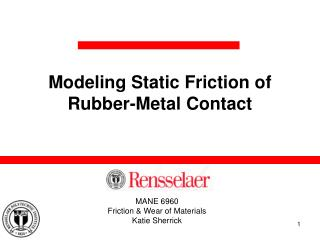 Modeling Static Friction of Rubber-Metal Contact